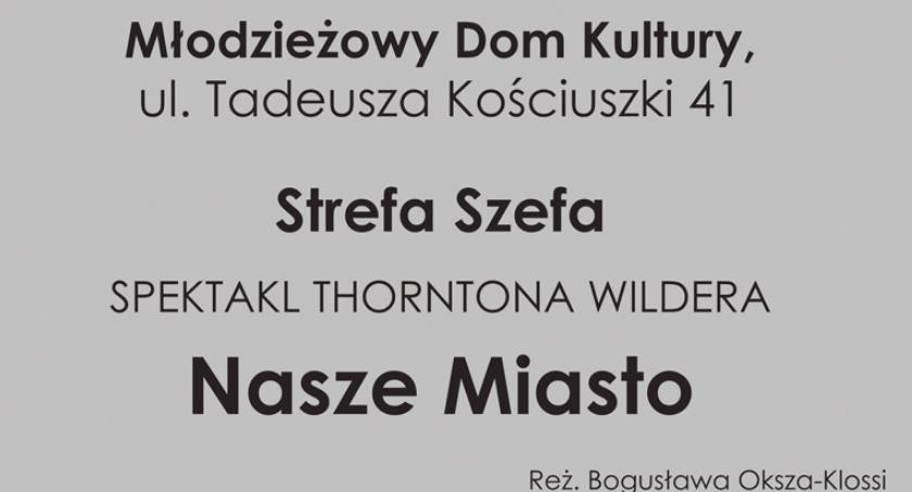 Nasze Miasto W Reżyserii Bogusławy Okszy Klossi Spektakli W